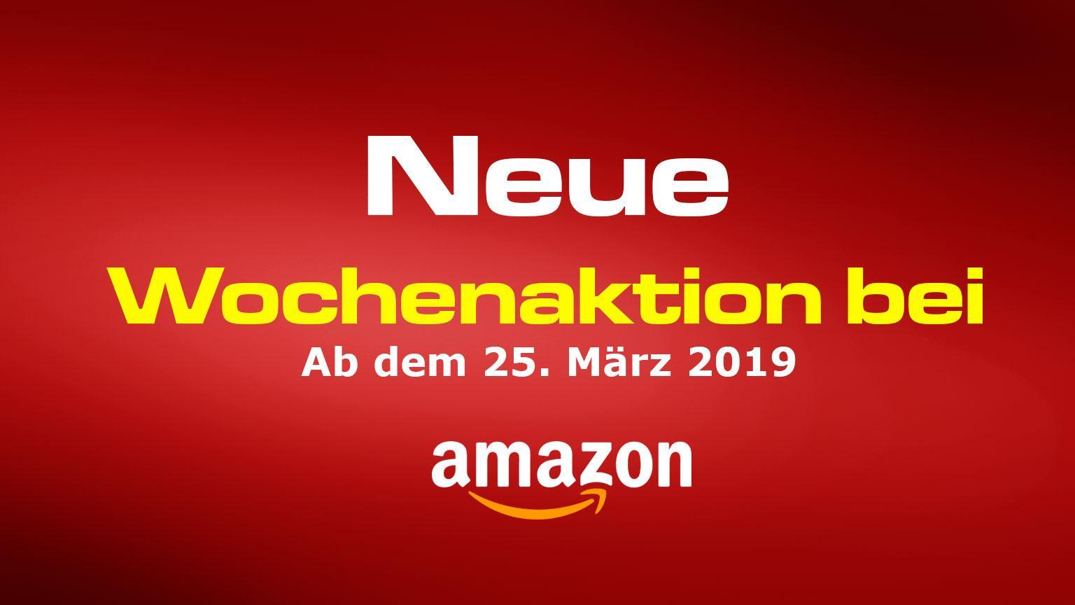 Neue Wochenaktionen bei Amazon.de Deal 25.03.2019