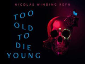 Too Old To Die Young Review Poster