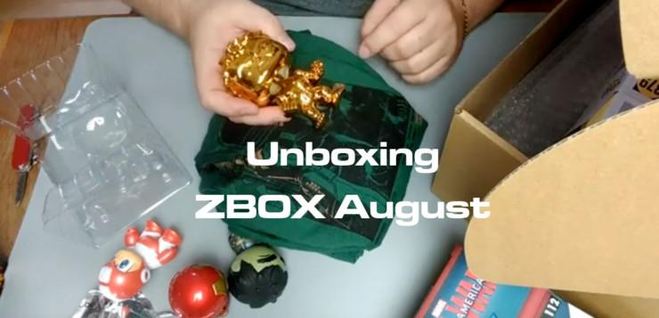 ZBox Unboxing August